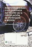 Responsabilidad civil derivada del hecho de la circulación de vehículos a motor (La Ley, temas)