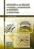 Aplicación de los cálculos de velocidad a la reconstrucción de accidentes: El informe pericial